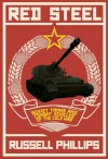 Red Steel: Soviet Tanks and Combat Vehicles of the Cold War - Russell Phillips