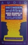 Between the Words: Hidden Meanings in What People Say - Gerard I. Nierenberg, Henry H. Calero
