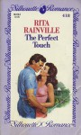 The Perfect Touch (Silhouette Romance, No 418) - Rita Rainville