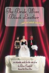 The Bride Wore Black Leather...And He Looked Fabulous!: An Etiquette Guide for the Rest of Us - Drew Campbell, Donna Barr