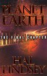 Planet Earth: The Final Chapter - Hal Lindsey