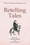 Retelling Tales: Essays in Honor of Russell Peck - Tom Hahn, Tom Hahn