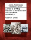 A Letter to a Whig Member of the Southern Independence Association. - Goldwin Smith