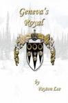 Geneva's Royal (Geneva Series) - Payton Lee