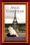 Angel Come Home - A Love Story - Stuart Wisong, Norbert Benecke, Kathleen Sullivan, Mary Jackson, Denise Brown, Ryan Hadlock, Rosemary Hamilton