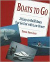 Boats to Go: 24 Easy-To-Build Boats That Go Fast with Low Power - Thomas Firth Jones