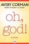 Oh, God!: A Novel - Avery Corman