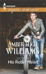 His Rebel Heart (Harlequin Large Print Super Romance) - Amber Leigh Williams