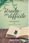La strada più difficile (Le strade per River Rock) - Heather Burch, Gloria Fassi