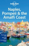 Lonely Planet Naples, Pompeii & the Amalfi Coast (Travel Guide) - Lonely Planet, Cristian Bonetto
