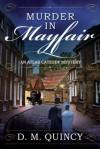 Murder in Mayfair: An Atlas Catesby Mystery - D. M. Quincy