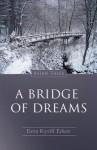 A Bridge of Dreams: Asian Tales - Ezra Kyrill Erker