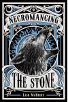 Necromancing the Stone - Lish McBride