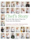 Chef's Story: 27 Chefs Talk About What Got Them into the Kitchen - Dorothy Hamilton, Patric Kuh