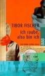 Ich Raube, Also Bin Ichdie Eddie Coffin Story - Tibor Fischer