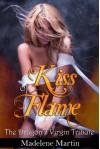Kiss of Flame - the Dragon's Virgin Tribute - Madelene Martin