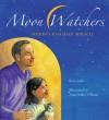 Moon Watchers: Shirin's Ramadan Miracle - Reza Jalali, Anne Sibley O'Brien