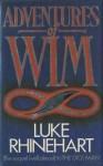 Adventures Of Wim - Luke Rhinehart