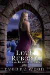Love Reborn - Yvonne Woon