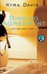 Just One Night, Part 3: Binding Agreement - Kyra Davis