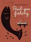 Paul Goes Fishing - Michel Rabagliati