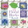 75 Floral Blocks to Knit - Lesley Stanfield