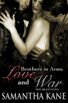 Love and War: The Beginning (Brothers in Arms) - Samantha Kane