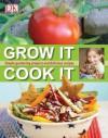 Grow It, Cook It - Deborah Lock, Jill Bloomfield, Margaret Parrish