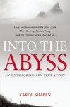 Into the Abyss: An Extraordinary True Story - Carol Shaben
