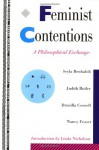 Feminist Contentions: A Philosophical Exchange - Seyla Benhabib, Judith Butler, Drucilla Cornell, Nancy Fraser