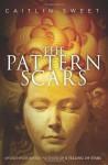 The Pattern Scars - Caitlin Sweet, Martin Springett