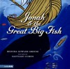 Jonah & the Great Big Fish - Rhonda Gowler Greene