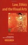 Law, Ethics and the Visual Arts - John Henry Merryman, Stephen K. Urice, Albert E. Elsen