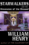 Starwalkers and the Dimension of the Blessed - William Henry