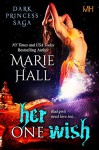 Her One Wish, Book 10 Kingdom Series - Marie Hall