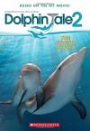 Dolphin Tale 2: The Junior Novel - Scholastic Inc.