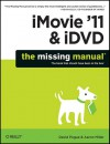 iMovie '11 & iDVD: The Missing Manual - David Pogue, Aaron Miller