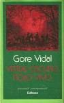Verde Oscuro, Rojo Vivo - Gore Vidal
