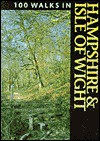 One Hundred Walks in Hampshire and Isle of Wight - Timothy Bowness, Peter Welch, Douglas Mitchell