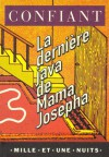 La Dernière Java de Mama Josepha - Raphaël Confiant