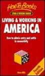 Living & Working in America: How to Obtain Entry & Settle in Successfully - Steve Mills