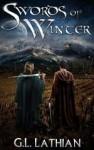 Swords of Winter (The Forgotten Kin) - G.L. Lathian