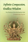 Infinite Compassion, Endless Wisdom: The Practice of the Bodhisattva Path - Xingyun, Tom Manzo