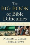 The Big Book of Bible Difficulties: Clear and Concise Answers from Genesis to Revelation - Norman L. Geisler, Thomas Howe