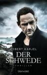 Der Schwede: Thriller (Geheimagent Ernst Grip, Band 1) - Robert Karjel, Maike Dörries