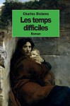 Les temps difficiles (French Edition) - Charles Dickens, William Hugues