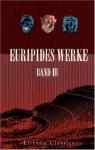 Euripides Werke Band III - Euripides, J. J. C. Donner