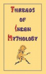 Threads of Incan Mythology - Clements Robert Markham, Philip Ainsworth Means