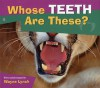 Whose Teeth Are These? (Whose? Animal Series) - Wayne Lynch
