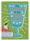 The Secret of the Blue Glass (Pushkin Children's Flapped PB) - Tomiko Inui, Ginny Tapley Takemori